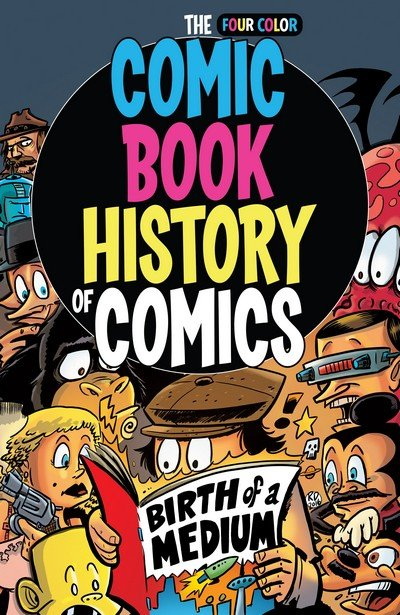 The Comic Book History of Comics – Birth of a Medium (2017)