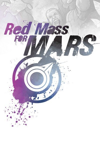 A Red Mass For Mars (TPB) (2010)