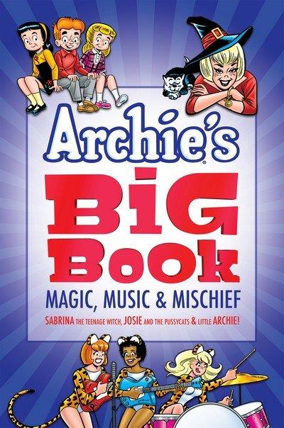 Archie's Big Book Vol. 1 – Magic, Music & Mischief (2017)