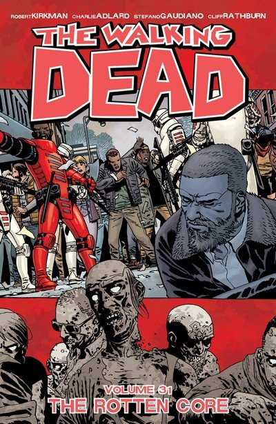 The Walking Dead Vol. 31 – The Rotten Core (TPB) (2019)