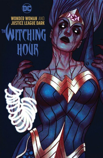 Wonder Woman and Justice League Dark – The Witching Hour (TPB) (2019)