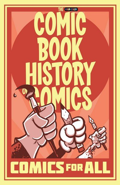 Comic Book History of Comics – Comics for All (TPB) (2018)