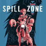 Spill Zone Vol. 1 – 2 (2017-2018)