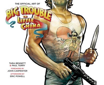 The Official Art of Big Trouble in Little China (2016)