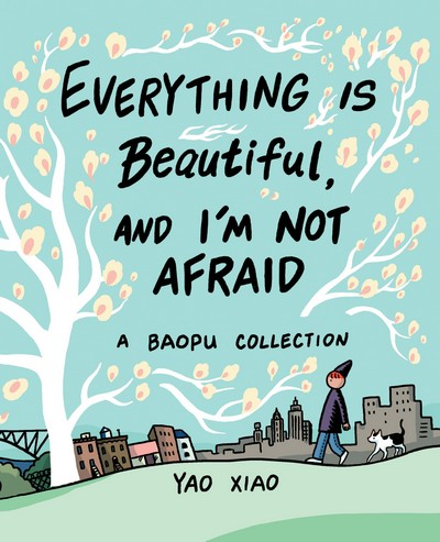 Everything Is Beautiful, and I'm Not Afraid (2020)