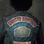 Ghetto Brother Warrior – to Peacemaker (2014)