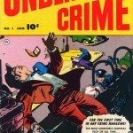 Underworld Crime #1 – 7 (1952-1953)