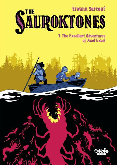 The Sauroktones #1 – The Excellent Adventures of Axel Excel (2020)