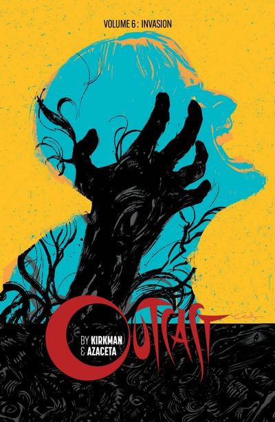 Outcast Vol. 6 – Invasion (TPB) (2018)
