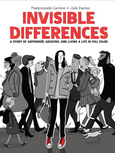 Invisible Differences – A Story of Asperger's, Adulting, and Living a Life in Full Color (2020)