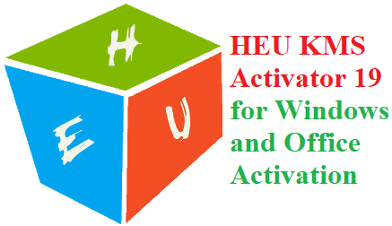 HEU KMS Activator 19 for Windows and Office Activation
