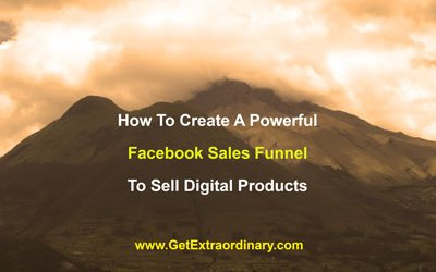 How To Create A Powerful Facebook Sales Funnel To Sell Digital Products