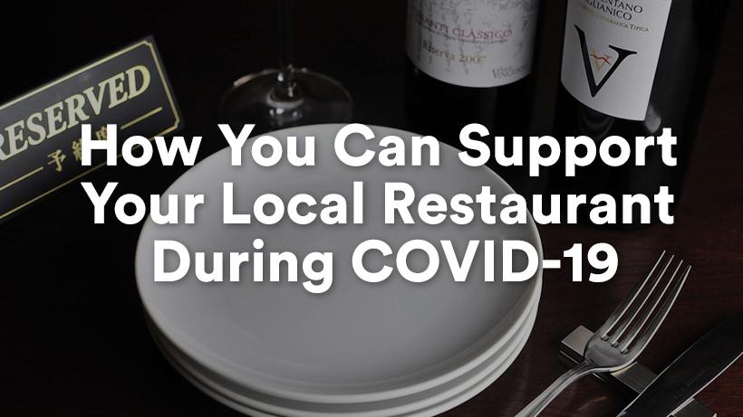 How You Can Support Your Local Restaurant During COVID-19
