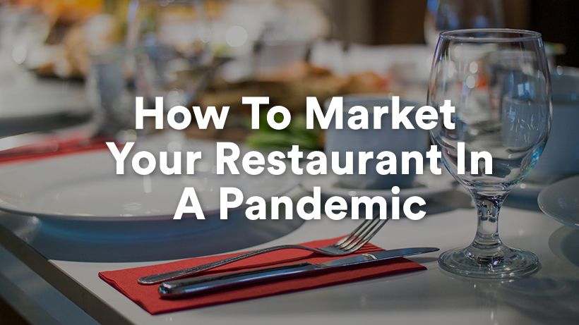 How To Market Your Restaurant In A Pandemic