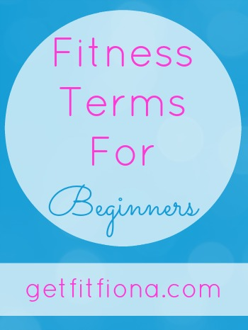 350 Fitness Terms for Beginners June 23 2015