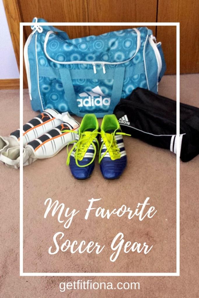 My Favorite Soccer Gear