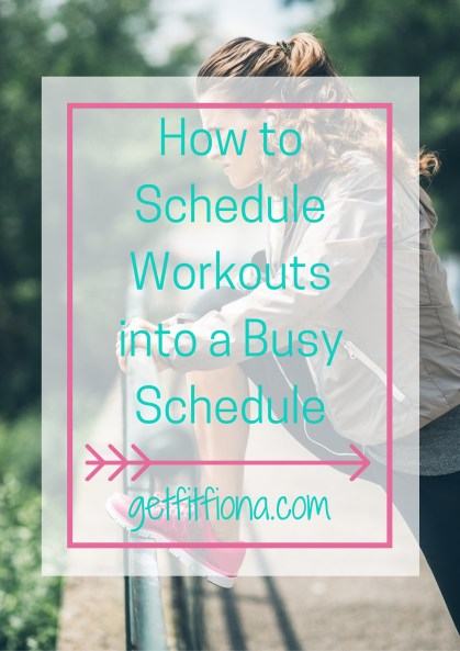 How to Schedule Workouts into a Busy Schedule February 8 2016Small