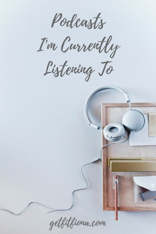 Podcasts I'm Currently Listening To
