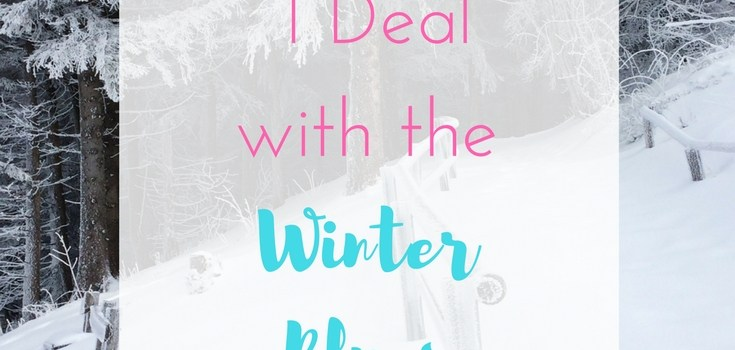 5 Ways I Deal with the Winter Blues