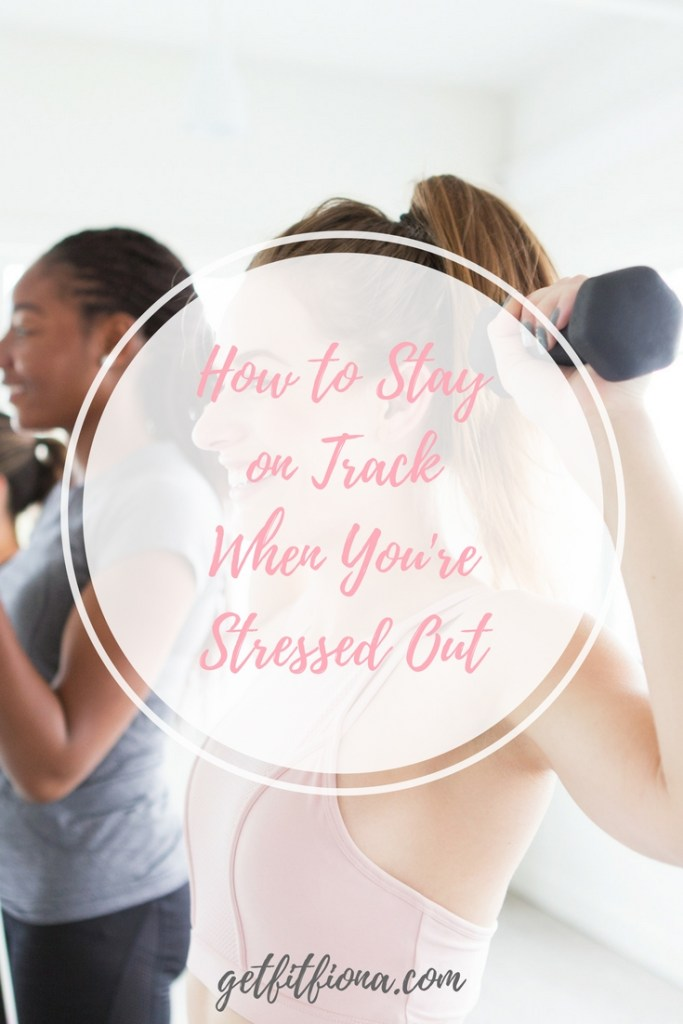 How to Stay on Track When You're Stressed Out