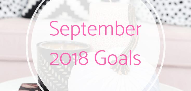 September 2018 Goals