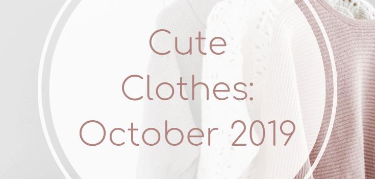Cute Clothes: October 2019