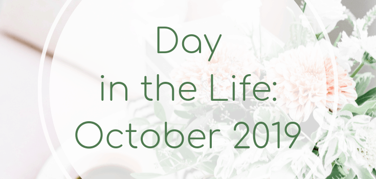 Day in the Life: October 2019