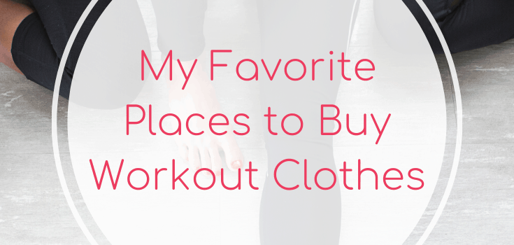 My Favorite Places to Buy Workout Clothes