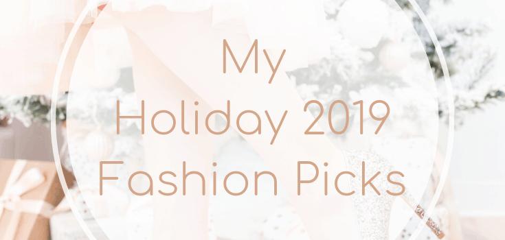 My Holiday 2019 Fashion Picks