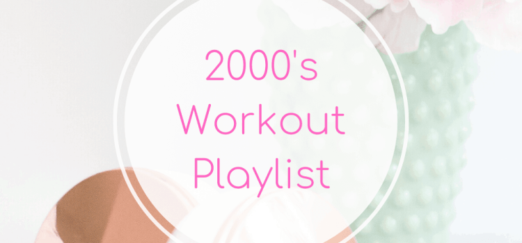 2000's Workout Playlist
