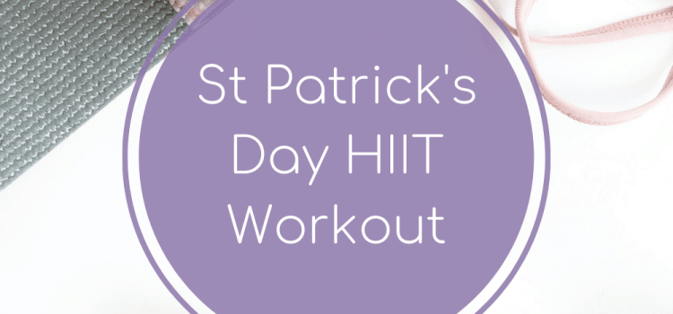 St Patrick's Day Workout