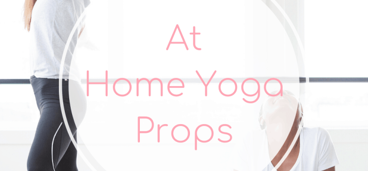 At Home Yoga Props