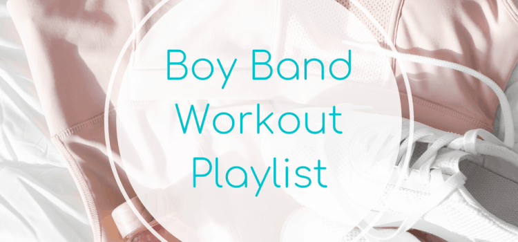 Boy Band Workout Playlist