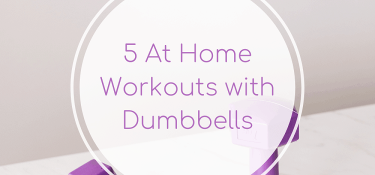 5 At Home Workouts with Dumbbells
