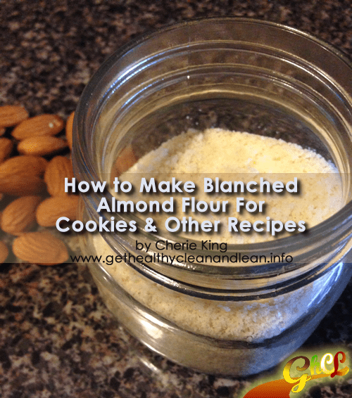 how to make blanched almond flour for cookies and other recipes