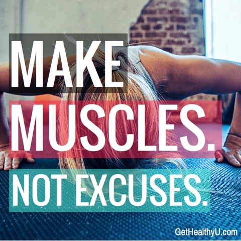 Make Muscles Not Excuses Inspirational Quote