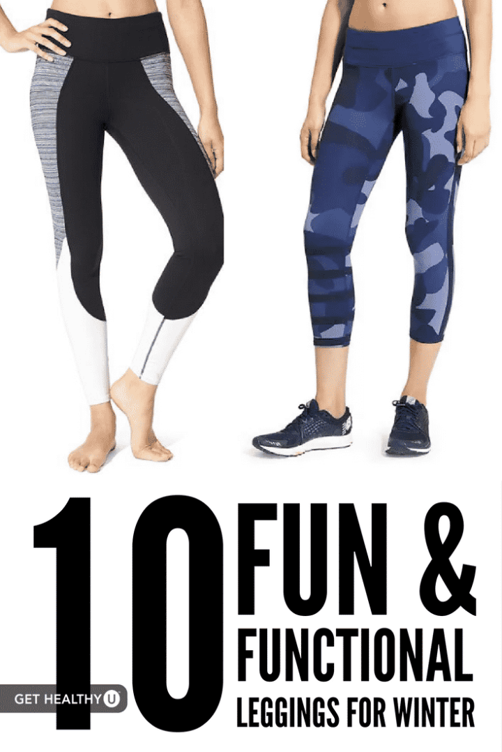 Here are 10 fun and functional leggings to motivate you to stay in shape this winter!