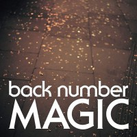 back number (バックナンバー) - MAGIC [FLAC + MP3 320 / CD] [2019.03.27]