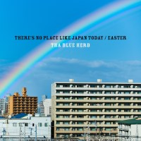 THA BLUE HERB - THERE'S NO PLACE LIKE JAPAN TODAY / EASTER [FLAC / 24bit Lossless / WEB] [2019.05.01]