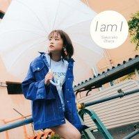 大原櫻子 (Sakurako Ohara) - I am I [24bit Lossless + AAC 256 / WEB] [2019.07.31]
