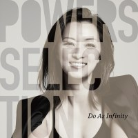 Do As Infinity - Powers Selection [FLAC / WEB] [2020.06.24]