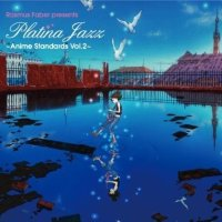 VA - Rasmus Faber Presents Platina Jazz - Anime Standards Vol. 2 [FLAC / 24bit Lossless / WEB] [2010.11.17]