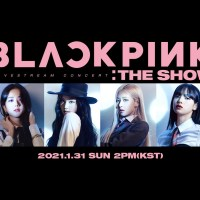 BLACKPINK - LIVESTREAM CONCERT: THE SHOW [2021.01.31]