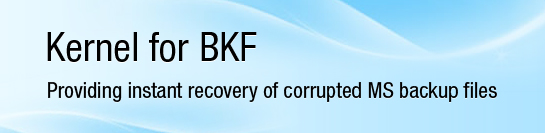 Kernel for BKF Recovery Software