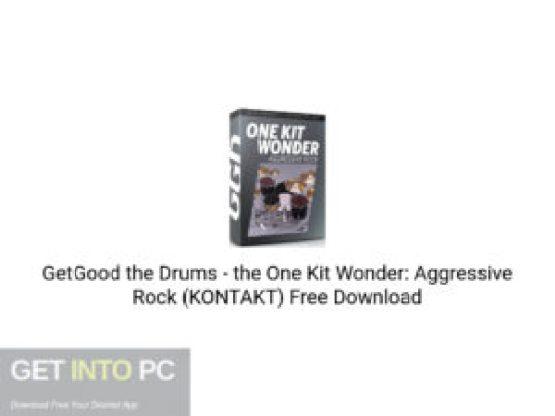 GetGood the Drums the One Kit Wonder: Aggressive Rock (KONTAKT) Free Download-GetintoPC.com.jpeg