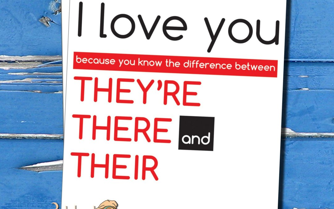 """""""I love you because you know the difference between there, their & they're"""" Cute, funny grammar card, anniversary card"""