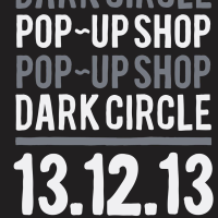 #GetToKnow - Dark Circle - Pop up store (opening)