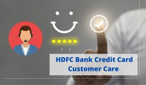 HDFC Bank Credit Card Customer Care Number: Support 24Hr.