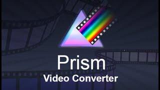 Prism Video Converter 7.36 Crack With Registration Code 2021 Free