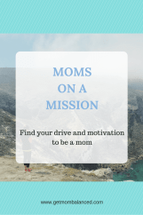 Moms can use mission statements to clarify their purpose and maintain motivation.
